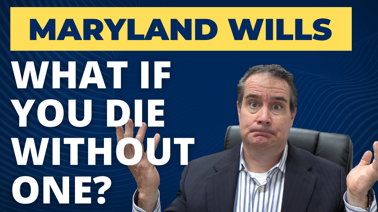 Dying Without a Will? How Intestate Succession Works in Maryland Probate